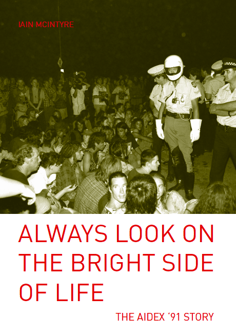 Cover of Iain McIntyre's 'Always Look on the Bright Side of Life: The AIDEX '91 Story'.