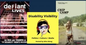 Three covers of resources on disability justice including the movie covers for Crip Camp and Defiant Lives and the podcast Disability Visibility