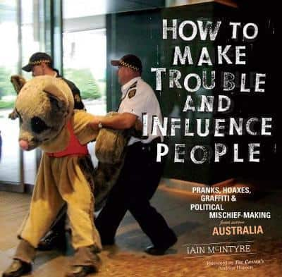 How to Make Trouble & Influence People
