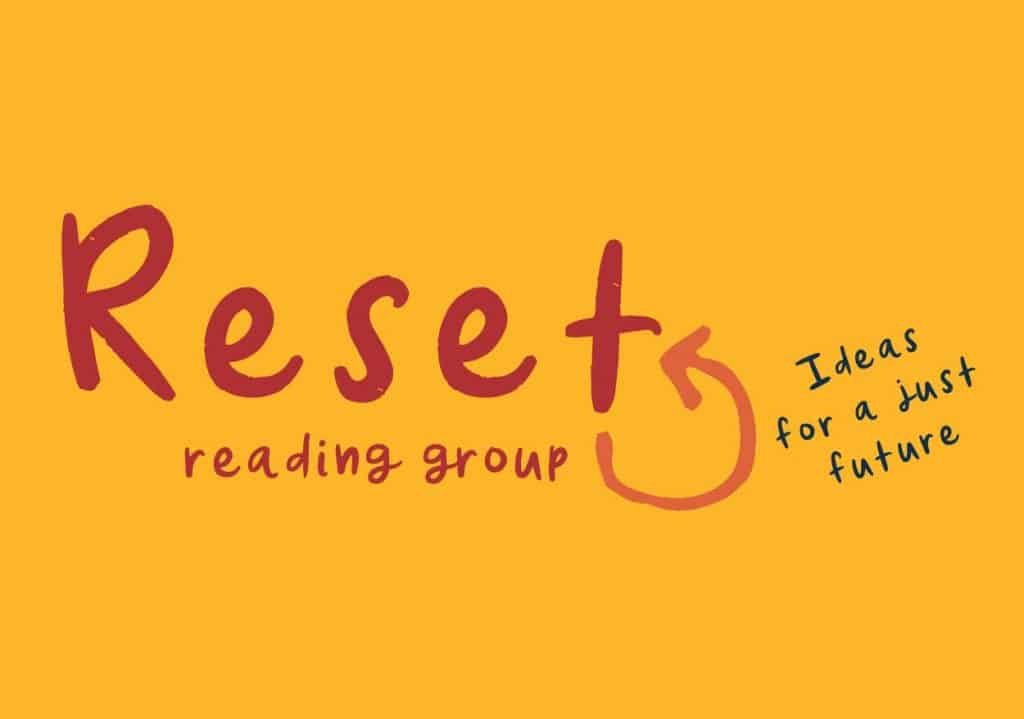 Reset logo - 'Reset Reading Group: Ideas for a Just Future' with a circular arrow.