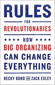 Cover of Rules for Revolutionaries: How Big Organzing Can Change Everything