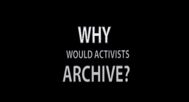 black screen with white writing - why would activists archive