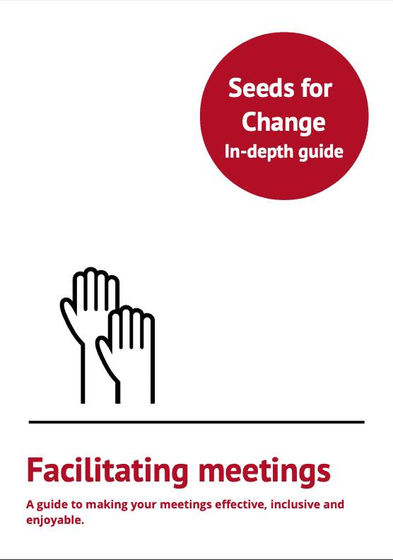 icons of two hands up in the air. TExt says Seeds for Change: In depth guide: facilitating meetings