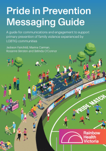Report cover text - Pride in Prevention Messaging Guide: A guide for communications and engagement to support primary prevention of family violence experienced by LGBTIQ communities. Image is of a football pride match with spectators and players representing a diverse range of peoples.