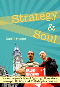 Cover of Daniel Hunter's book 'Strategy & Soul'. Features a photograph of Daniel Hunter and fellow campaigner Jethro Heiko with the Philadelphia Town Hall in the background.