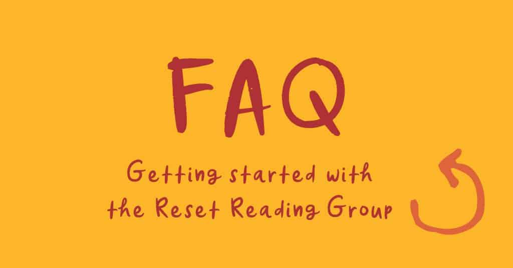text says - faq getting started with the reset reading group